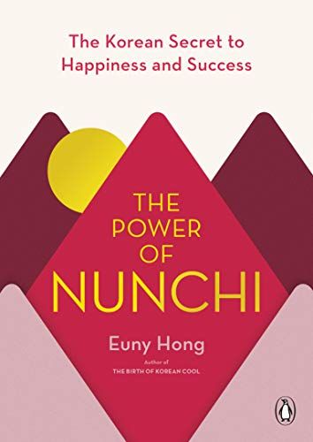 Download Pdf The Power Of Nunchi The Korean Secret To Happiness And Success Free Epub Mobi Ebooks Free Ebooks Download Books Pdf Download