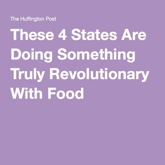 These 4 States Are Doing Something Truly Revolutionary With Food