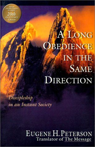 """""""A Long Obedience in the Same Direction"""" by Eugene Peterson"""