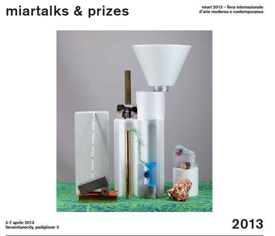 miart 2013 - miartalks & prizes  http://www.miart.it/en/program