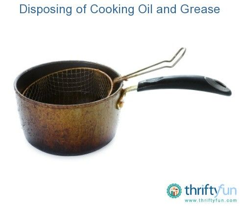 Disposing Of Cooking Oil And Grease Cooking Torch Cooking Oil