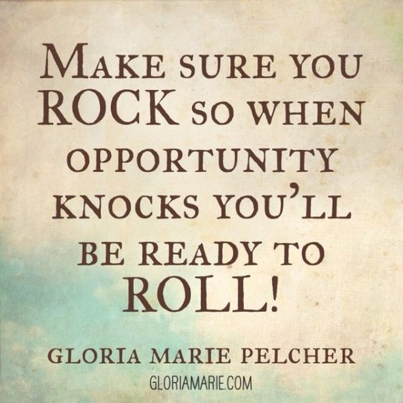 "Opportunity Quotes Pinterest: ""make Sure You Rock So When Opportunity Knocks You'll Be"