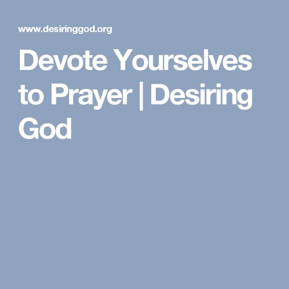Devote Yourselves To Prayer Prayers Devotions Prayer Resource