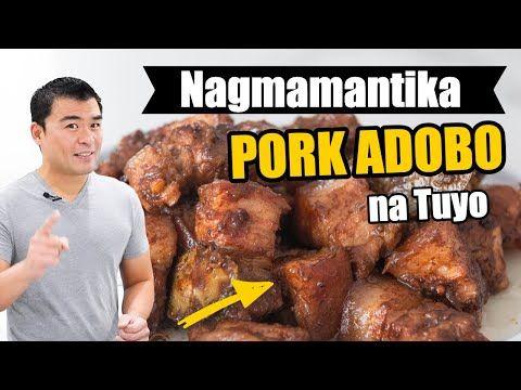 Nagmamantikang Pork Adobo Na Tuyo Perfect Adobo Recipe Youtube In 2021 Pork Adobo Adobo Recipe Adobo