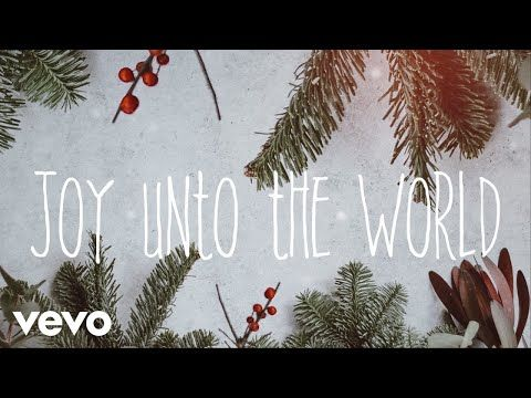 The Afters Joy Unto The World Official Lyric Video Youtube Joy Christmas Wishes Christmas Music