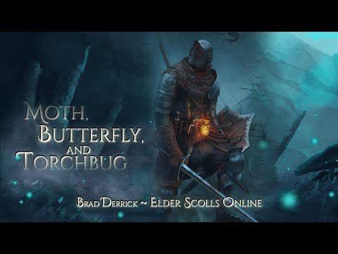 Brad Derrick Elder Scrolls Online Moth Butterfly And Torchbug Exended 1 Hr 30 Min Youtube In 2021 Elder Scrolls Online Elder Scrolls Erik Satie