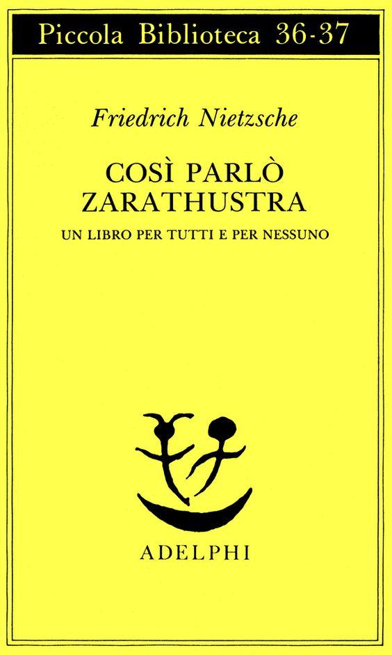 Così parlò Zarathustra | Friedrich Nietzsche - Adelphi Edizioni: