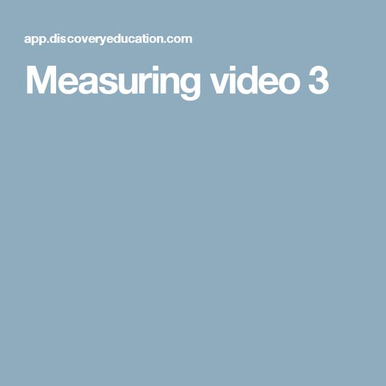 Measuring video 3