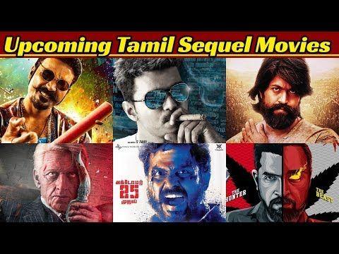 20 Most Awaited Upcoming Tamil Sequel Movies List 2020 And 2021 Vijay Dhanush Karthi Yash Youtube Kannada Movies Indian Movies Bollywood Updates