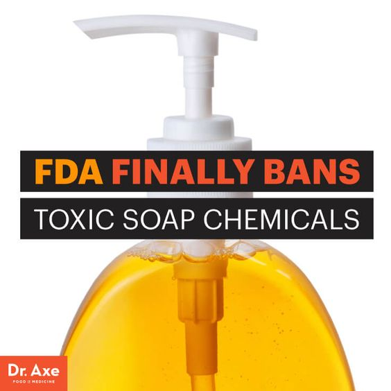 Finally Fda Bans Toxic Antibacterial Soap Chemicals