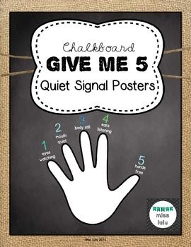 Give Me 5 Quiet Signal Posters- Chalkboard Designs ... Quiet Signal For Teachers