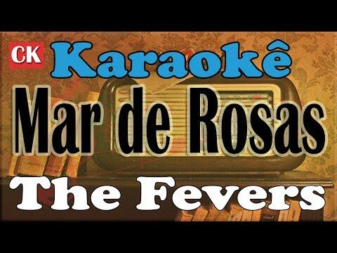 The Fevers Mar De Rosas Karaoke Youtube Karaoke The Fevers