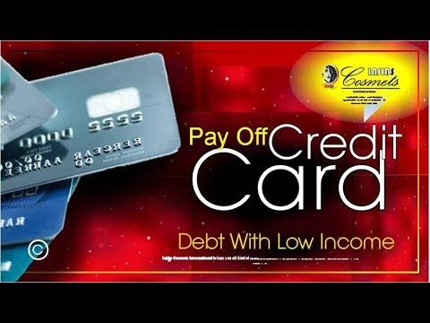 How To Pay Off Credit Card Debt With Low Income