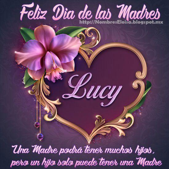 Lucy Jpg 550 550 Feliz Día De La Madre Feliz Día Feliz Dia Madres Frases