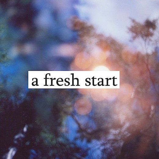Allow yourself a fresh start motivational quotes