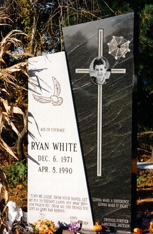 Grave Marker- Ryan White - AIDS Victim, he gained national attention for the disease and its victims, helping to education the public on its causes, it's treatment and the risks associated with the disease. During the period from 1986 to 1989, he became the national poster boy about the problems of the disease and helped remove the public stigmatisms associated with it.