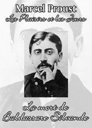 La mort de Baldassare Silvande - Marcel Proust ; http://reynaldo-hahn.net/Textes/Presse/1896/18951000_LaRevueHebdo_BaldassareSilvande.pdf
