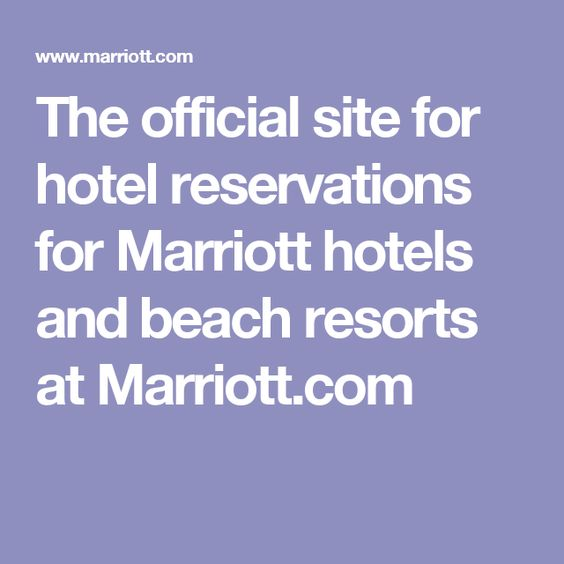 The Official Site For Hotel Reservations Marriott Hotels And Beach Resorts At Favorite Places Vacation Als Pinterest Find