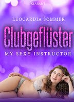 Klarant Verlag : [Neuerscheinung] Clubgeflüster - My sexy instructo...