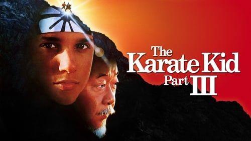 Karate Kid 3 Karate Kid Karate Películas Gratis