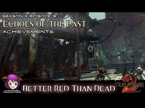 Echoes Of The Past Achievement Better Red Than Dead Echo Guild Wars The Past