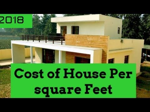 13 Cost Of House Construction Per Square Foot 2019 Estimation Youtube Construction Cost Home Construction Cost Home Construction