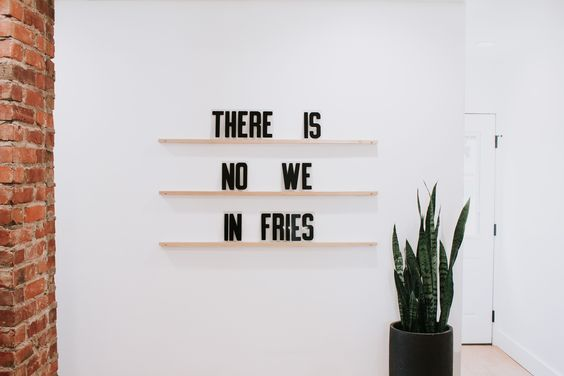 There is no we in Fries - Letters & Ledges by Refined Design - 3 wood ledges and 279 letters. Funny quote wall art - Modern sign decor - custom letterboard. #homdecor #modernart #modernhome #funnyquote
