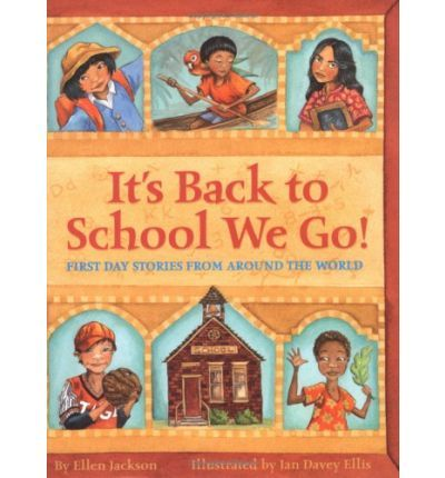 It's Back to School We Go!: First Day Stories from Around the World rounds up 11 first-day-of-school tales.