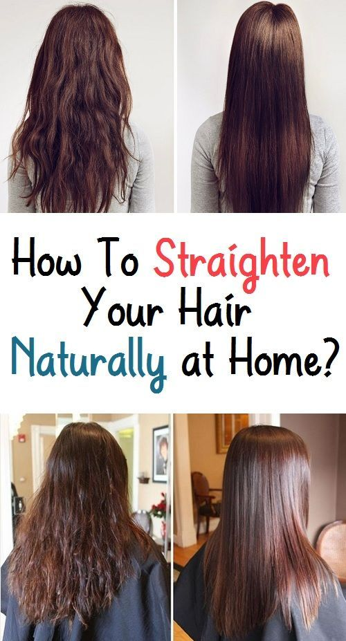 How To Straighten Your Hair Naturally At Home Hair Straightening Treatment Straightening Natural Hair Natural Straight Hair