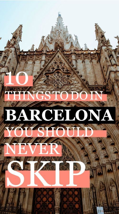 10 Things You Should Definitely Do In Barcelona With Images