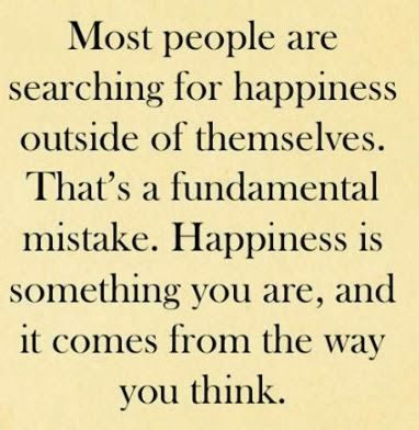 Happiness is not external, but internal: