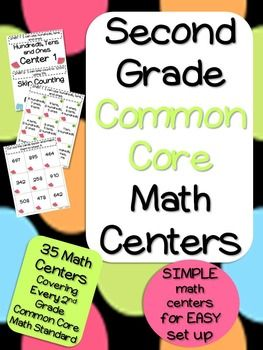Second Grade Common Core Math Centers EASY set up math centers covering EVERY second grade common core standard. 35 Centers! Made with the teacher in mind!!