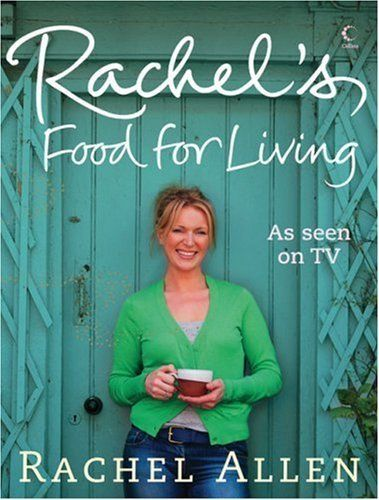Rachel\'s Favourite Food for Living by Allen Rachel (2007) Hardcover: