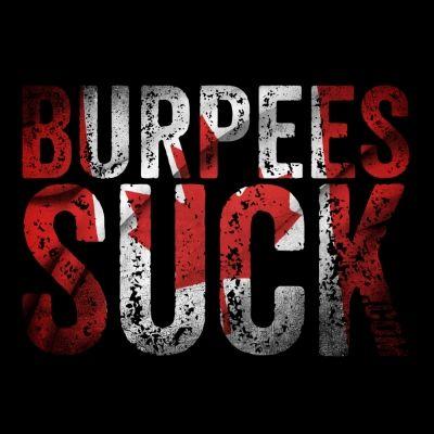 Burpees in Canada DESIGN - BurpeesSuck.com Motivation, Support & Badass Gear!