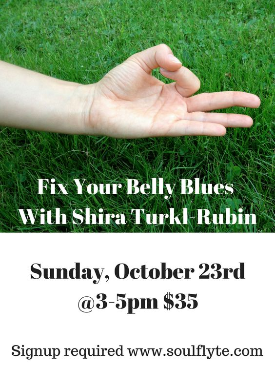 Our Fix Your Belly Blues Workshop with Shira Turkl-Rubin was rescheduled. The new date is October 23rd at 3-5pm, can you make it??! Space is limited so please sign up ASAP!  Do you or anyone you know suffer from belly issues? Crohns, Colitis, IBS, bloating, general belly pain? If you answered yes to any of these ailments, this workshop is for you! We will discuss diet, yoga, meditation & more! If you are ready, willing and able to make a change, join us. Open to everyone.