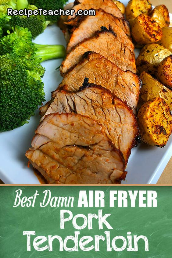 Best Damn Air Fryer Pork Tenderloin