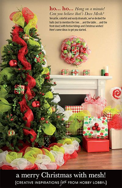 Ho, Ho... Hang on a minute! Can you believe that's Deco Mesh? Versatile, colorful and easily dramatic, we've decked the halls (not to mention the tree.. and the table.. and the front door) with festive tidings and Christmas wishes! Here's some ideas to get you started.
