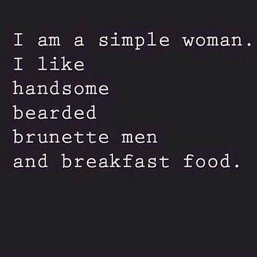 I am a simple woman. I like handsome bearded brunette men and breakfast food. #beard #RonSwanson *