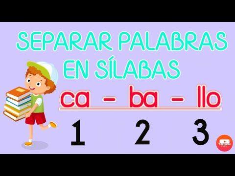 Separar Palabras En Sílabas Video Para Niños Youtube Separar Silabas Silabas Niños Gif