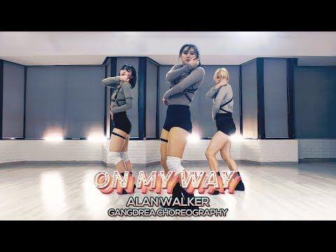 Alan Walker On My Way Gangdrea Choreography Youtube Alan