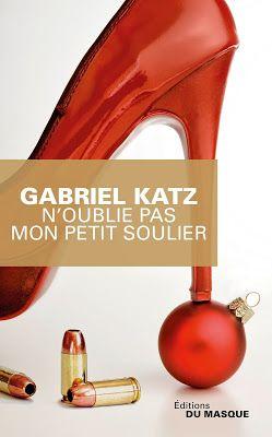 Les Reines de la Nuit: N'oublie pas mon petit soulier de Gabriel Katz