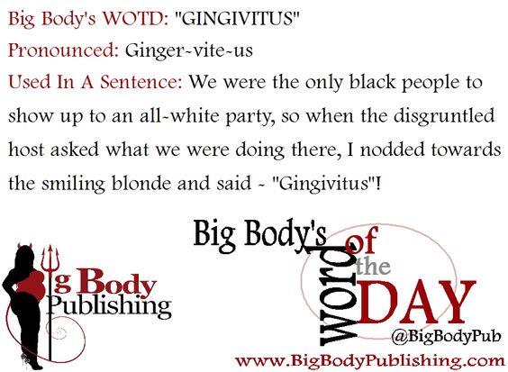 Big Body's WOTD 7.5.13