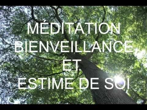 Méditation guidée en français - Bienveillance et estime de soi / Cultivez la pleine conscience - YouTube