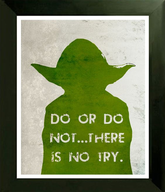 Yoda Quote There Is No Try: Pinterest • The World's Catalog Of Ideas