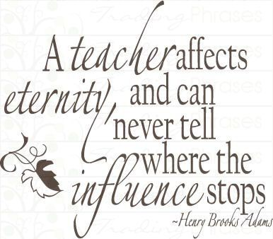 teachers affect eternity