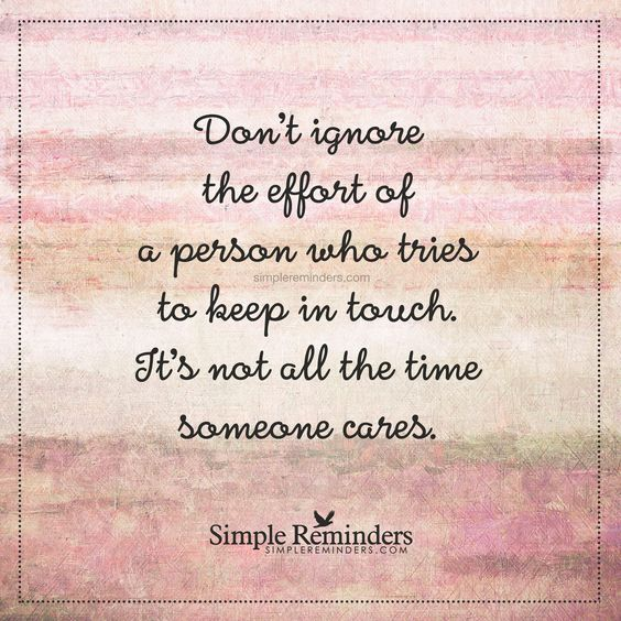 Thanks For All Your Efforts Quotes: Keep In Touch Don't Ignore The Effort Of A Person Who