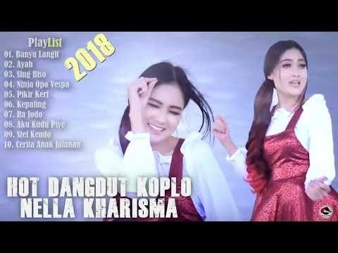Hot Dangdut Koplo Terbaru 2018 Full Album Nella Kharisma Terbaru