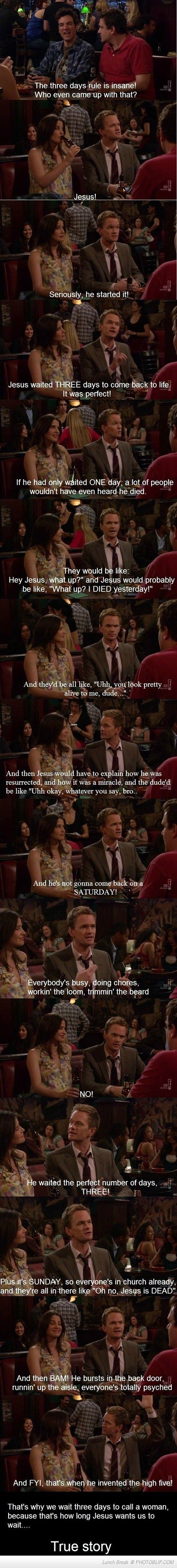 The three day rule. HIMYM...Barney is Hilarious. One of the best characters on TV!