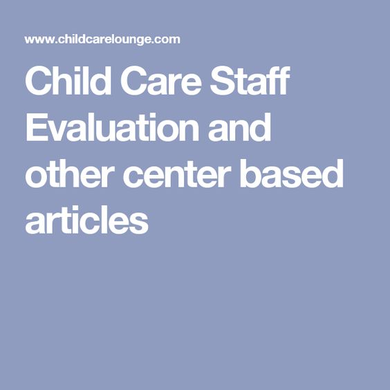 Child Care Staff Evaluation and other center based articles - staff evaluation