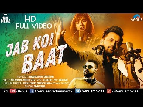 Jab Koi Baat Dj Chetas Full Video Ft Atif Aslam Shirley Setia Latest Romantic Songs 2018 Youtube Romantic Songs Atif Aslam Bollywood Music Videos